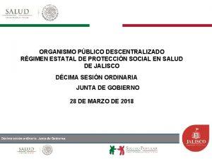 ORGANISMO PBLICO DESCENTRALIZADO RGIMEN ESTATAL DE PROTECCIN SOCIAL