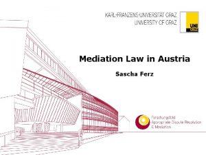 Mediation Law in Austria Sascha Ferz Mediation Law