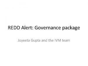 REDD Alert Governance package Joyeeta Gupta and the