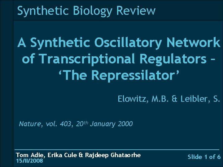 Synthetic Biology Review A Synthetic Oscillatory Network of