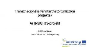 Transznacionlis fenntarthat turisztikai projektek Az INSi GHTSprojekt Szllssy