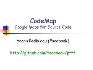 Code Map Google Maps for Source Code Yoann