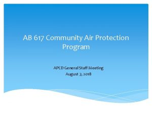 AB 617 Community Air Protection Program APCD General