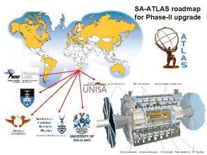 SAATLAS roadmap for PhaseII upgrade 1 PhaseII upgrade