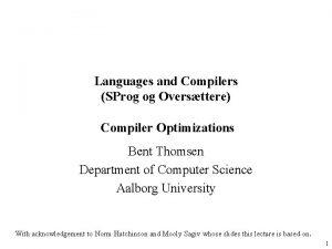 Languages and Compilers SProg og Oversttere Compiler Optimizations