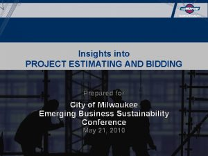 Insights into PROJECT ESTIMATING AND BIDDING Prepared for