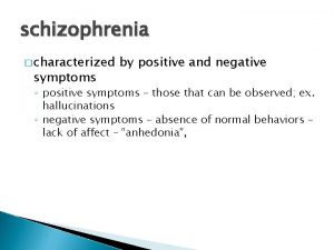 schizophrenia characterized symptoms by positive and negative positive