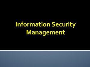 Information Security Management Information Security Management Semester Definition