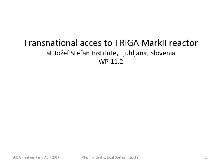 Transnational acces to TRIGA Mark II reactor at