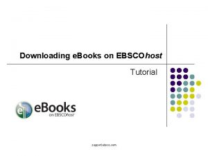 Downloading e Books on EBSCOhost Tutorial support ebsco