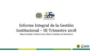 Informe Integral de la Gestin Institucional III Trimestre