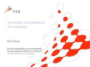 Diversity of Evaluation Procedures Irina Slosar Science evaluation
