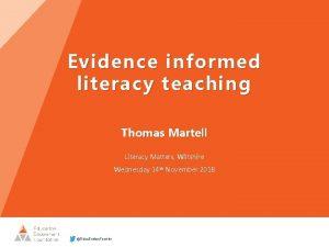 Evidence informed literacy teaching Thomas Martell Literacy Matters