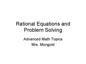 Rational Equations and Problem Solving Advanced Math Topics