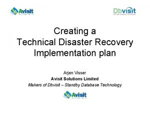 Creating a Technical Disaster Recovery Implementation plan Arjen