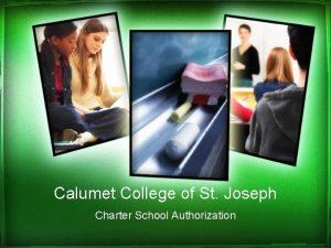 Calumet College of St Joseph Charter School Authorization