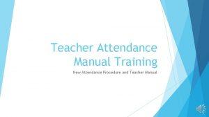 Teacher Attendance Manual Training New Attendance Procedure and