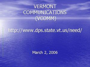 VERMONT COMMUNICATIONS VCOMM http www dps state vt
