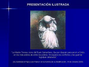 PRESENTACIN ILUSTRADA La Madre Teresa icono del Buen