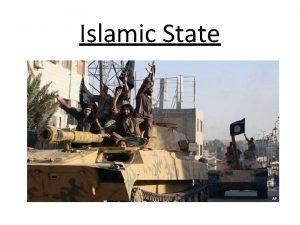 Islamic State What is Islamic State Islamic State