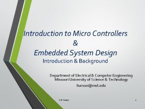Introduction to Micro Controllers Embedded System Design Introduction