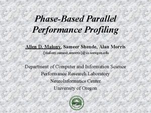PhaseBased Parallel Performance Profiling Allen D Malony Sameer
