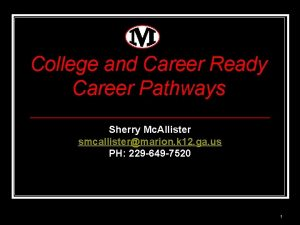 College and Career Ready Career Pathways Sherry Mc