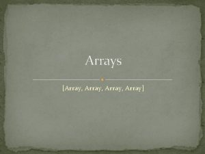 Arrays Array Array Our Very First Data Structure