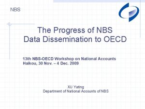 NBS The Progress of NBS Data Dissemination to