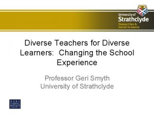 Diverse Teachers for Diverse Learners Changing the School