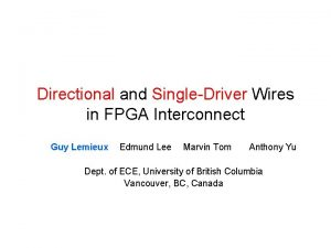 Directional and SingleDriver Wires in FPGA Interconnect Guy