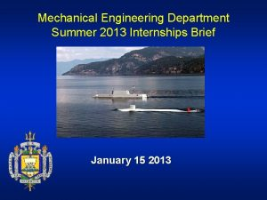 Mechanical Engineering Department Summer 2013 Internships Brief January