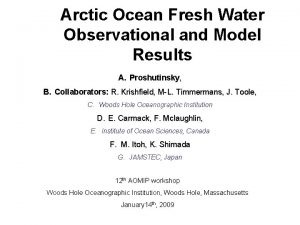 Arctic Ocean Fresh Water Observational and Model Results