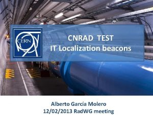 CNRAD TEST IT Localization beacons Alberto Garca Molero