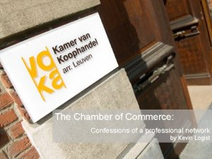 The Chamber of Commerce Confessions of a professional