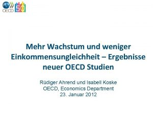 Mehr Wachstum und weniger Einkommensungleichheit Ergebnisse neuer OECD
