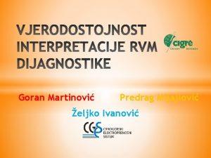 Goran Martinovi Predrag Mijajlovi eljko Ivanovi Kontroverze vezane