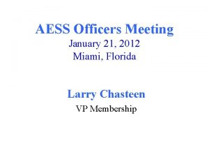 AESS Officers Meeting January 21 2012 Miami Florida