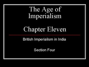The Age of Imperialism Chapter Eleven British Imperialism