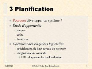 3 Planification n n Pourquoi dvelopper un systme