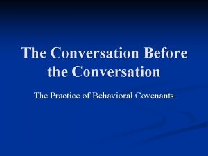 The Conversation Before the Conversation The Practice of
