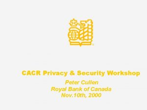 Privacy Managing the Balance of Value CACR Privacy