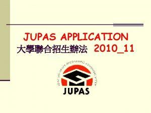 JUPAS APPLICATION 201011 JUPAS participating institutions Institutions Govt