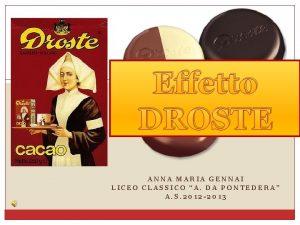 Effetto DROSTE ANNA MARIA GENNAI LICEO CLASSICO A