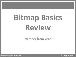 Bitmap Basics Review Refresher from Year 8 Multimedia