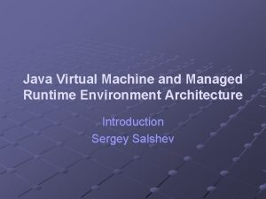 Java Virtual Machine and Managed Runtime Environment Architecture