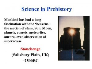 Science in Prehistory Mankind has had a long