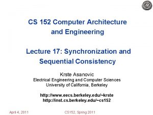 CS 152 Computer Architecture and Engineering Lecture 17
