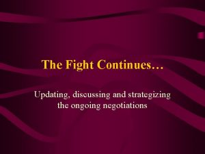 The Fight Continues Updating discussing and strategizing the