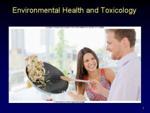 Environmental Health and Toxicology 1 Environmental Health Health